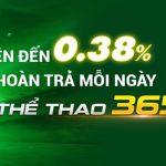 Hoàn trả mỗi ngày thể thao 365 lên đến 0.38%