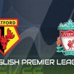 Soi kèo nhà cái Watford vs Liverpool 18h30 16/10/2021